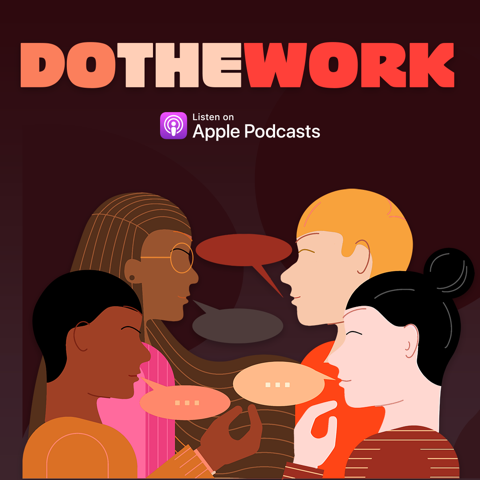 "4 people with a title reading ""Do the Work"" Listen on Apple Podcasts"